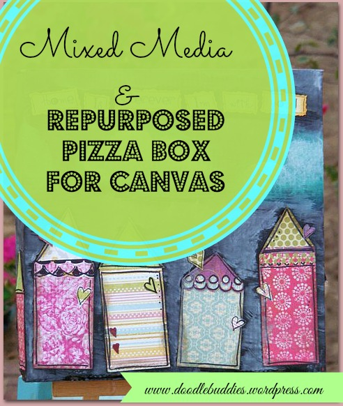 Upcycle pizza box to canvas for mixed media