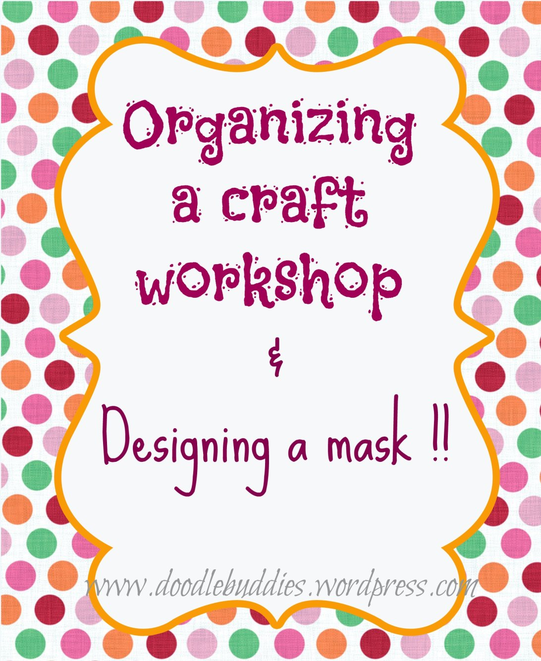 organizing-craft-workshop-and-designing-a-mask