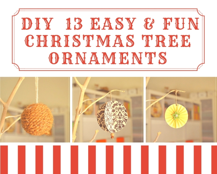 DIY 13 EASY AND FUN CHRISTMAS TREE ORNAMENTS