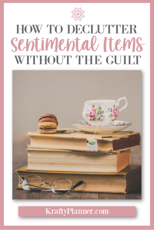 How To Declutter Sentimental Items Without The Guilt PIN 2