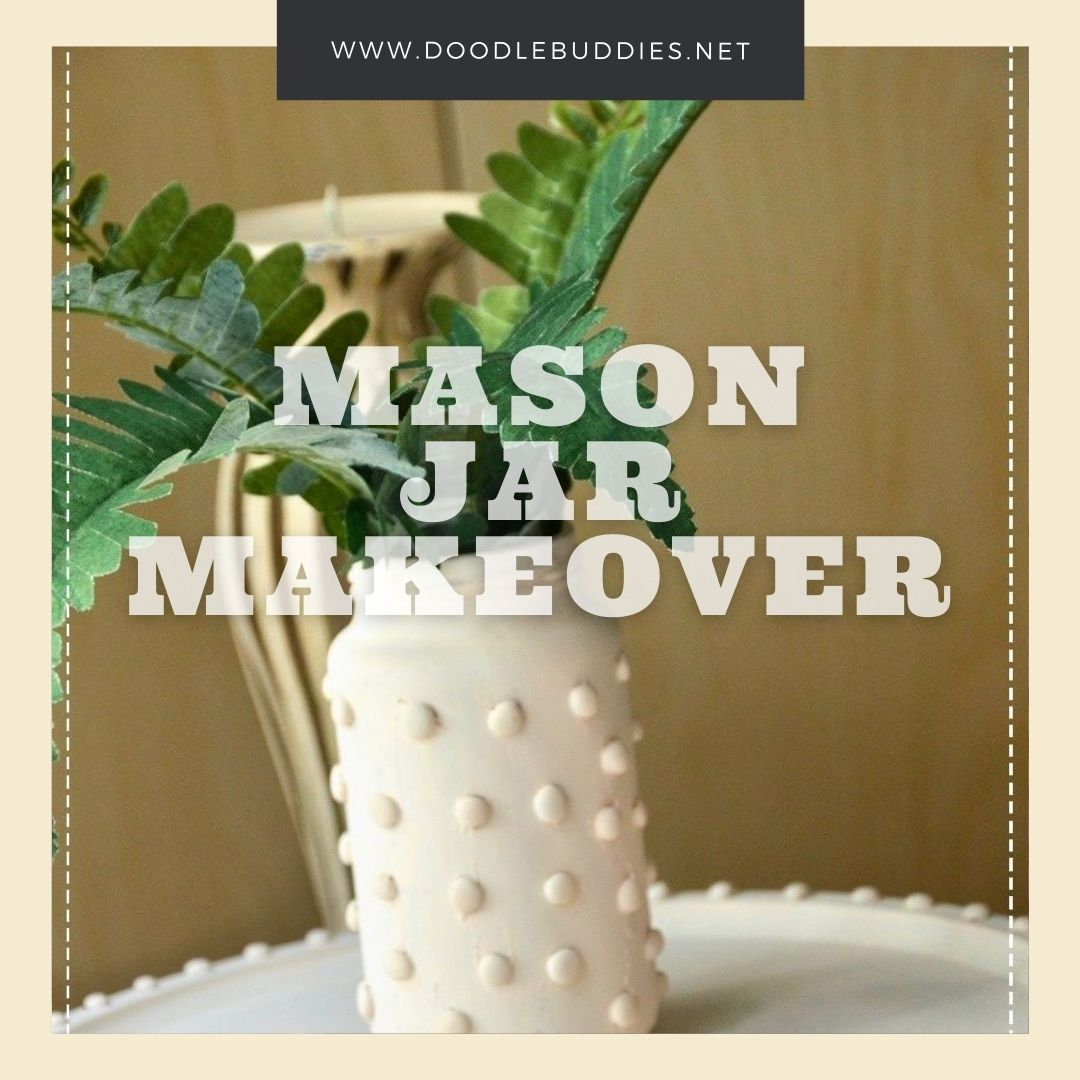 DIY Mason Jar Makeover
