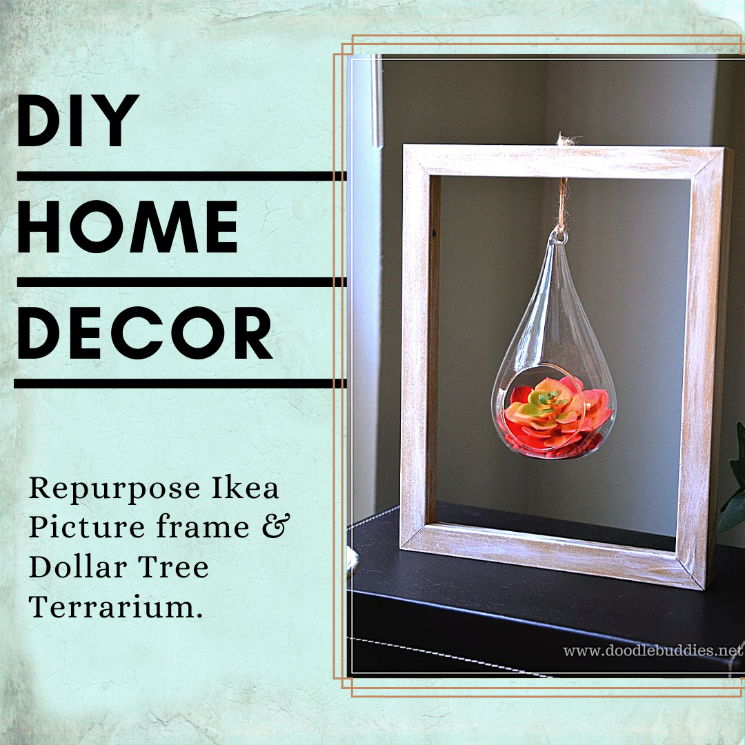 DIY Home decor (upcycle Ikea photo frame with Dollar Tree Terrarium)