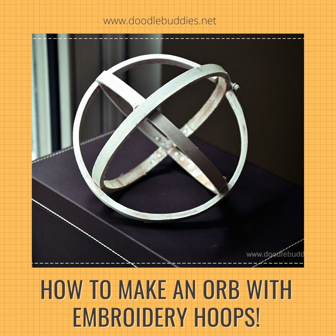 How to make an orb from embroidery hoops.