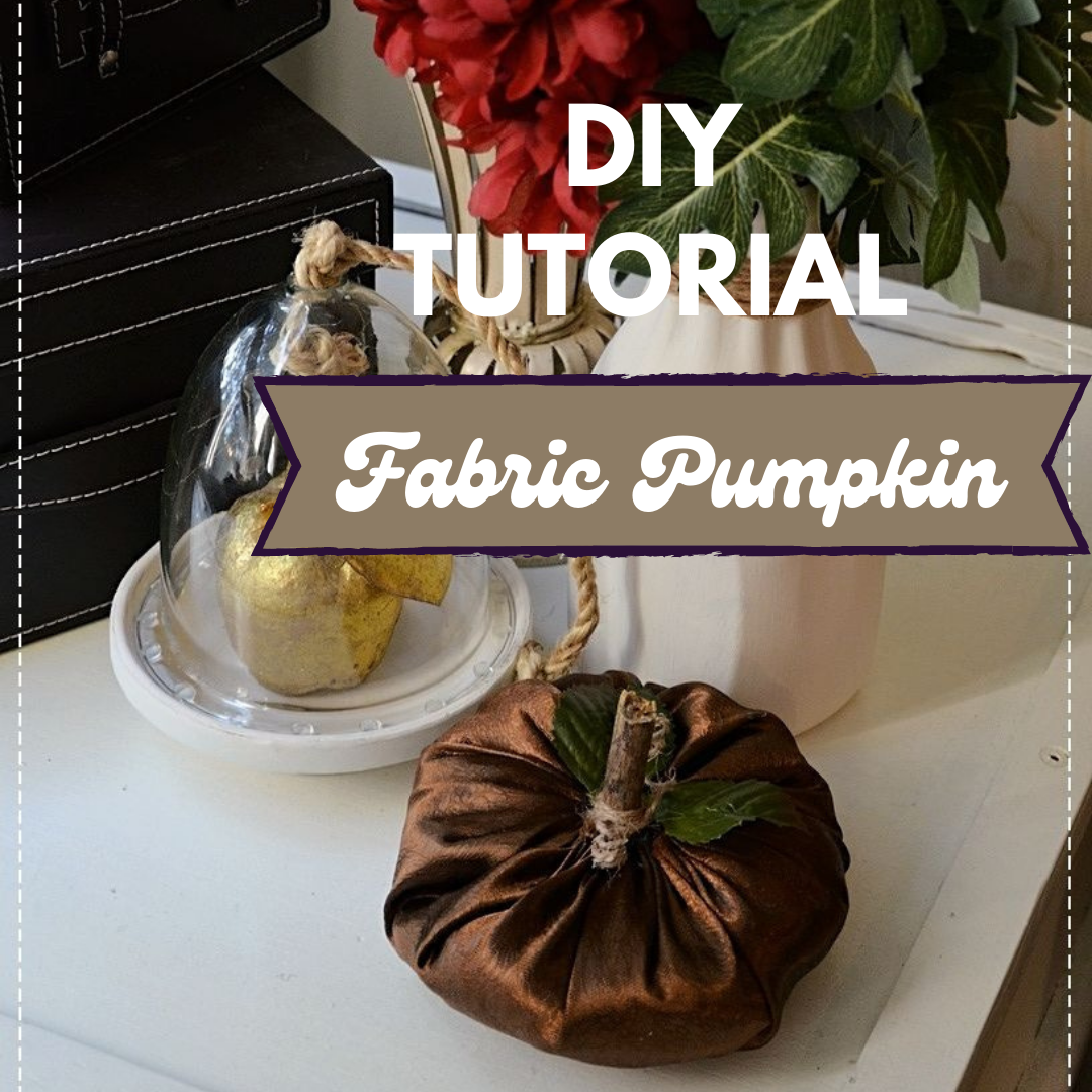 DIY Tutorial – Easy Fabric Pumpkin