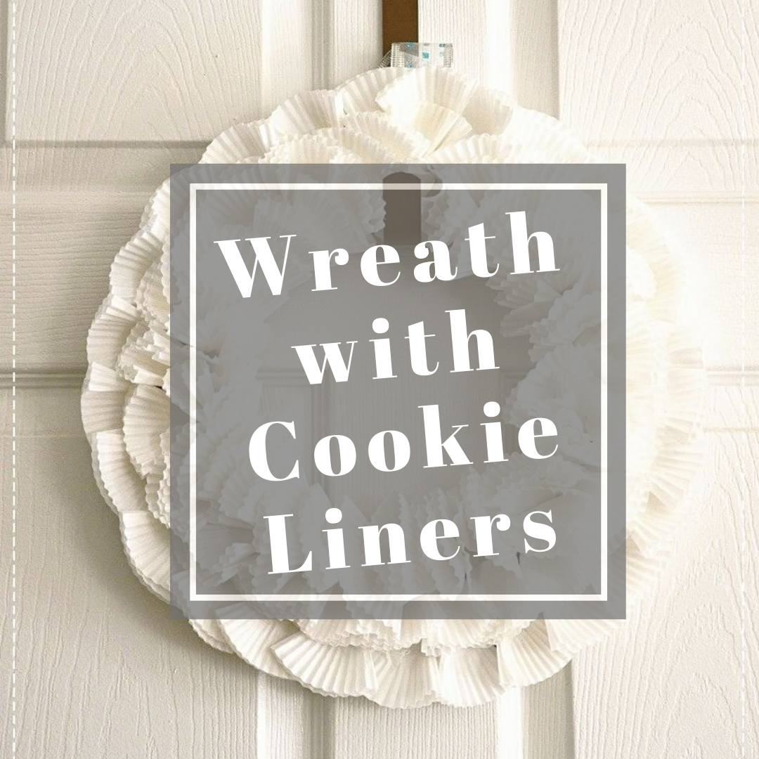 DIY Wreath with Cookie liners