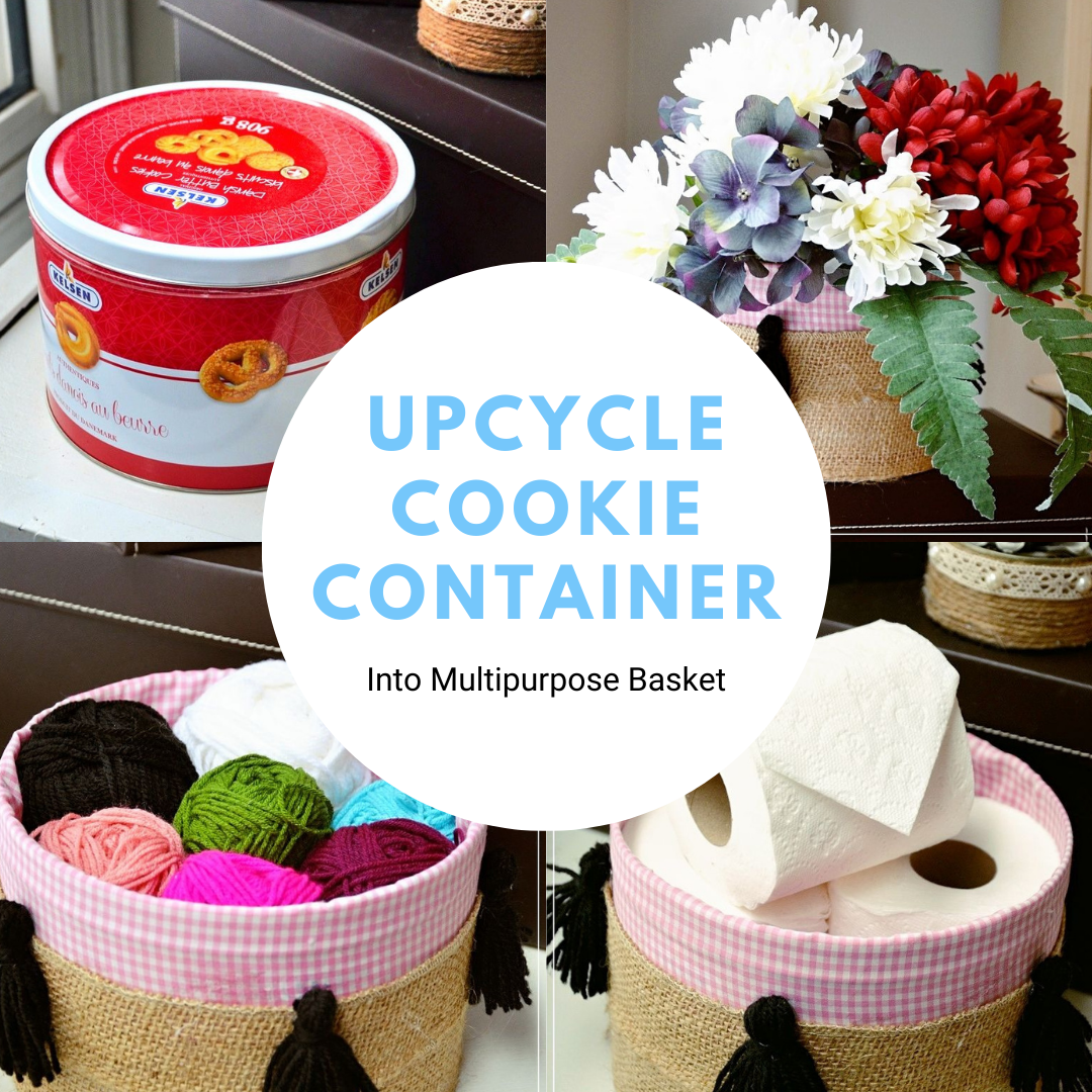DIY Upcycle Cookie container into farmhouse multipurpose basket
